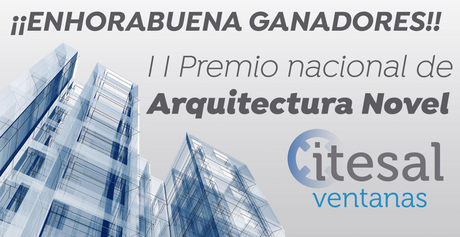 Ganadores II Premio Nacional de Arquitectura Novel Itesal